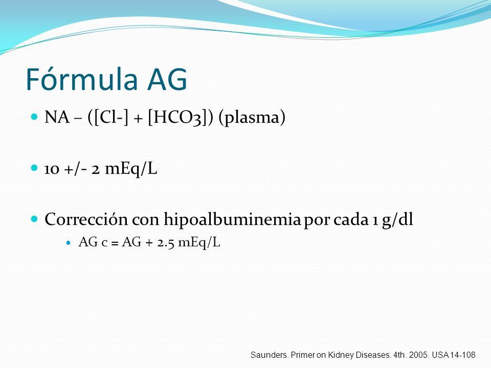 Fórmula AG NA – ([Cl-] + [HCO3]) (plasma) 10 +/- 2 mEq/L